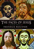 The Faces of Jesus, Frederick Buechner, 1557254559