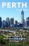 Perth Travel Guide (Unanchor) - Best of Perth s Most Beautiful Sights in 3 Days