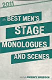The Best Men's Stage Monologues and Scenes 2011