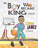 LeBron James: The Children's Book: The Boy Who