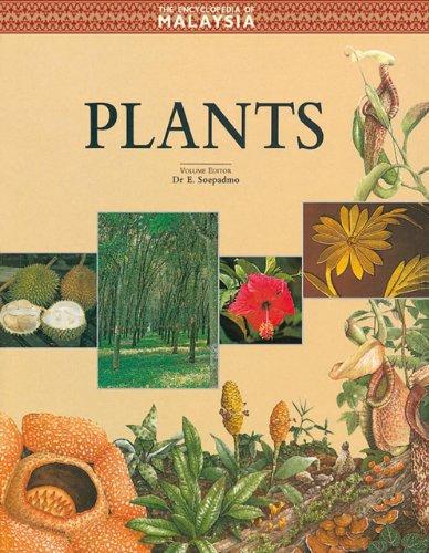 Encyclopedia of Malaysia V02: Plants (Encyclopedia of Malaysia (Archipelago Press))