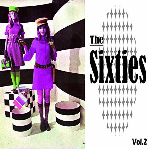 The Sixties, Vol. 2 -