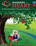Manners of the Heart Grade 4: An Elementary Character Education Curriculum