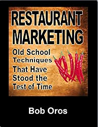 Restaurant Marketing: Old School Techniques That Have Stood the Test of Time