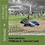 Life Beneath a Cemetery 1862 | Bob Newkirk