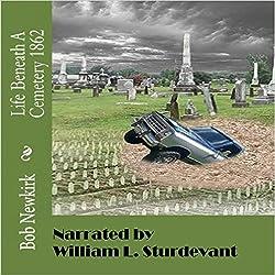 Life Beneath a Cemetery 1862