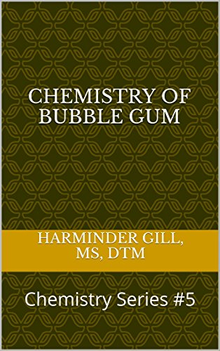 Chemistry of Bubble Gum: Chemistry Series - 5 Gum Ingredients