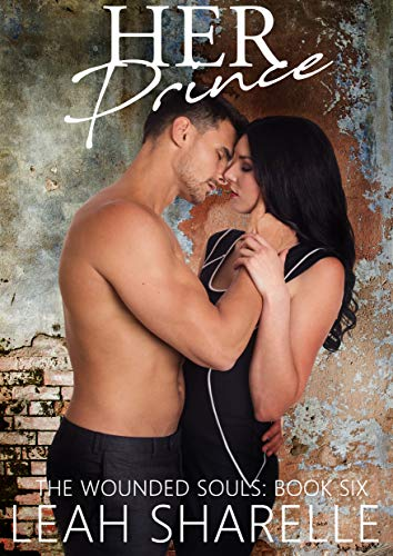 Her Prince (The Wounded Souls Series Book 6) by [Sharelle, Leah]