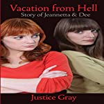 Vacation from Hell: Story of Jeannetta and Dee (Garbage Collector, Book 9)   Justice Gray