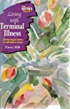 Living with Terminal Illness, Nancy Hill, 0570095565