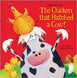 The Chicken that Hatched a Cow: Amazon.co.uk: Adam Bestwick, Claire Evans:  9781910851050: Books