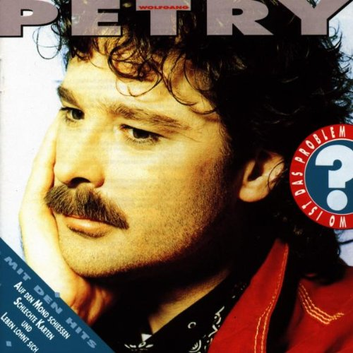 Wolfgang Petry - Wo Ist Das Problem - Zortam Music