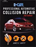 I-Car Professional Automotive Collision Repair 2nd (second) Edition by Duffy, James E. published by Cengage Learning (2000)
