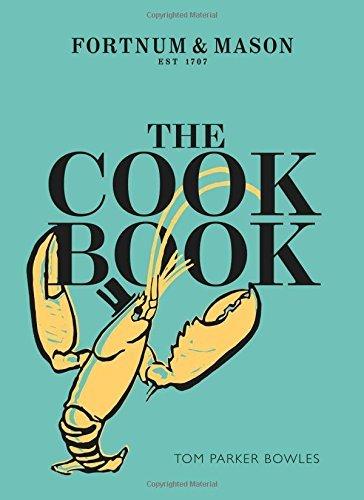the-fortnum-mason-cookbook-by-tom-parker-bowles-2016-11-05