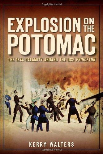 Download Explosion on the Potomac: The 1844 Calamity Aboard the USS Princeton (Disaster) PDF