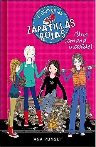 Una semana increíble El Club de las Zapatillas Rojas 5: Amazon.es: Ana Punset: Libros