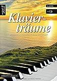 Klavierträume. Buch & CD: Bezaubernd-romantische Stücke für Klavier - leicht arrangiert