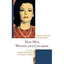 Mad Men, Women, and Children: Essays on Gender and Generation