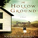 The Hollow Ground Audiobook by Natalie S. Harnett Narrated by Luci Christian