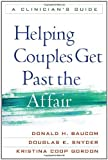 img - for Helping Couples Get Past the Affair: A Clinician's Guide 1st edition by Baucom PhD, Donald H., Snyder PhD, Douglas K., Gordon PhD, K (2011) Paperback book / textbook / text book