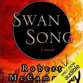 Amazon com: Swan Song (Audible Audio Edition): Robert R  McCammon