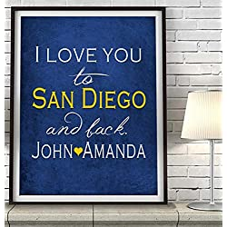 """I Love You to San Diego and Back"" California ART PRINT, Customized & Personalized UNFRAMED, Wedding gift, Valentines day gift, Christmas gift, Father's day gift, All Sizes"