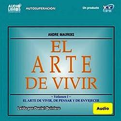El Arte de Vivir, Volumen II (Texto Completo) [The Art of Living, Volume II ]