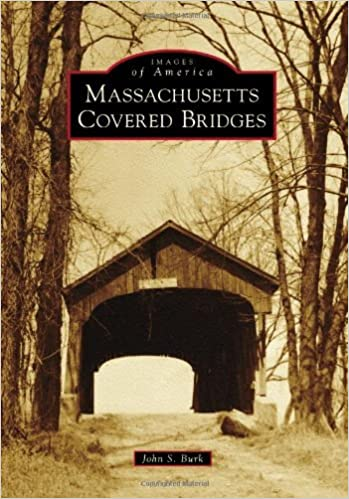 Massachusetts Covered Bridges (Images of America) by John S. Burk (2010-08-16)