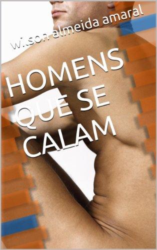 HOMENS QUE SE CALAM (LEMBRANÇAS Livro 2)
