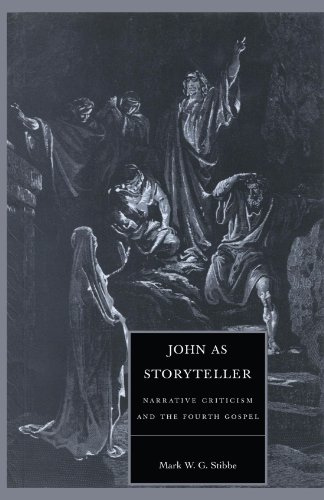 John as Storyteller: Narrative Criticism and the Fourth Gospel (Society for New Testament Studies Monograph Series)
