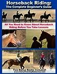 Horseback Riding: The Complete Beginn...