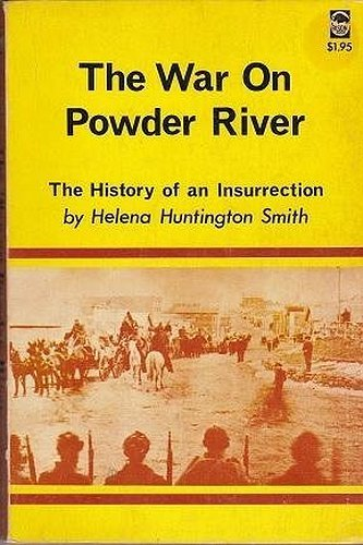The War of Powder River: The History of the Insurrection