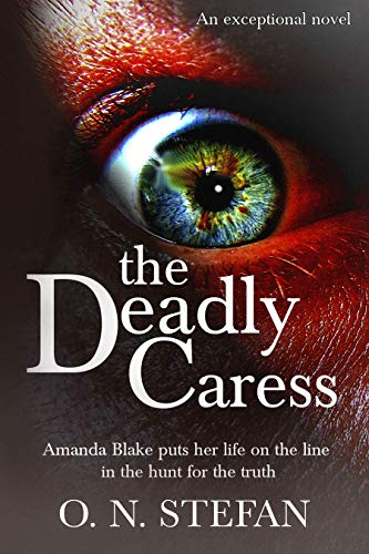 The Deadly Caress: An Amanda Blake thriller. (Book 1.)