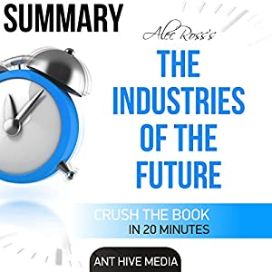 Summary: Alec Ross' The Industries of the Future Audiobook