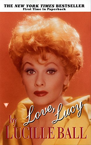 Love, Lucy (Berkley Boulevard Celebrity Autobiography) - Lucille Ball Biography