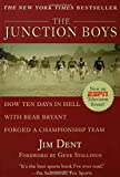 The Junction Boys: How 10 Days in Hell with Bear Bryant Forged a Champion Team 1st edition by Dent, Jim (1999) Hardcover