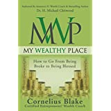 My Wealthy Place: How to Go from Being Broke to Being Blessed