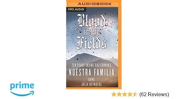 Blood in the Fields: Ten Years Inside California's Nuestra