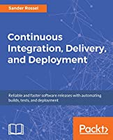 Continuous Integration, Delivery and Deployment Front Cover