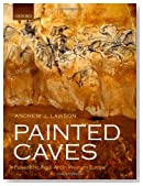 Painted Caves: Palaeolithic Rock Art in Western Europe