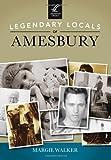 Legendary Locals of Amesbury, Margie Walker, 1467101141