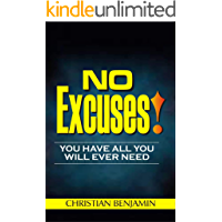 NO EXCUSES! YOU HAVE ALL YOU WILL EVER NEED (English Edition)