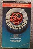 Love and Addiction, Stanton Peele and Archie Brodsky, 0451148606