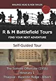 The Somme Offensive (1916) Itinerary 1: Thiepval - Bazentin Ridge - Albert (R&M Battlefield Tours Books)
