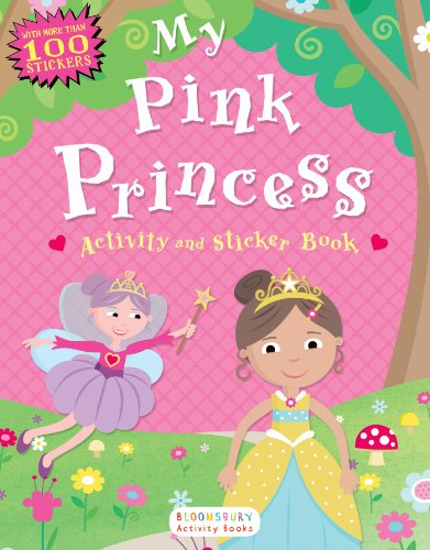 My Pink Princess Activity and Sticker Book: Bloomsbury Activity Books