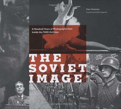 - The Soviet Image: A Hundred Years of Photographs from Inside the TASS Archives