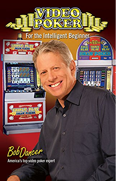 Video Poker For The Intelligent Beginner Kindle Edition By