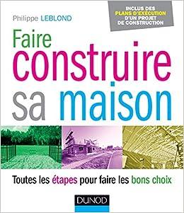 Wonderful Amazon.fr   Faire Construire Sa Maison   Toutes Les étapes Pour Faire Les  Bons Choix   Philippe Leblond   Livres