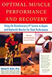 img - for Optimal Muscle Performance and Recovery: Using the Revolutionary R4 System to Repair and Replenish Muscles for Peak Performance book / textbook / text book