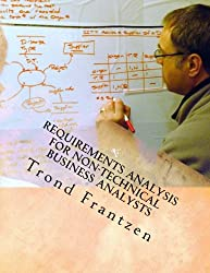 Requirements Analysis for Non-Technical Business Analysts: Business Requirements Elicitation